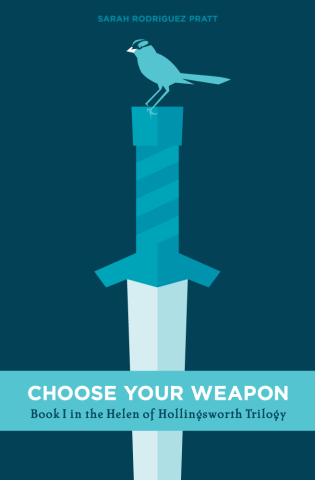 Choose Your Weapon by Sarah Rodriguez Pratt. On sale now!